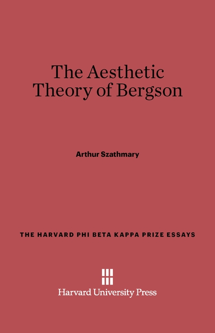 Cover: The Aesthetic Theory of Bergson, from Harvard University Press