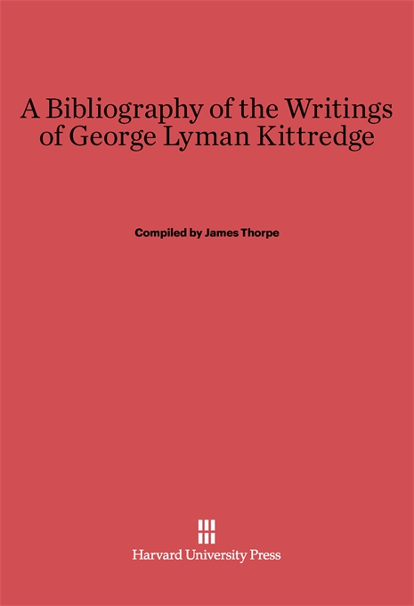 Cover: A Bibliography of the Writings of George Lyman Kittredge, from Harvard University Press