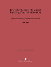 Cover: English Theories of Central Banking Control, 1819-1858: With Some Account of Contemporary Procedure