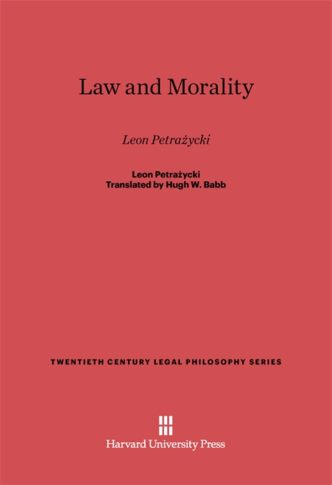 Cover: Law and Morality: Leon Petrażycki, from Harvard University Press