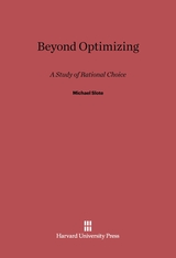 Cover: Beyond Optimizing: a Study of Rational Choice
