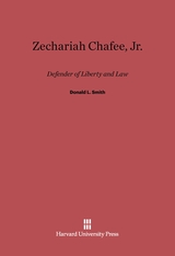 Cover: Zechariah Chafee, Jr.: Defender of Liberty and Law