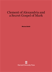 Cover: Clement of Alexandria and a Secret Gospel of Mark