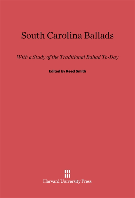 Cover: South Carolina Ballads: With a Study of the Traditional Ballad Today, from Harvard University Press