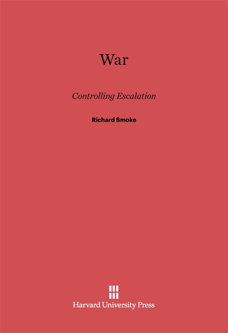 Cover: War: Controlling Escalation, from Harvard University Press