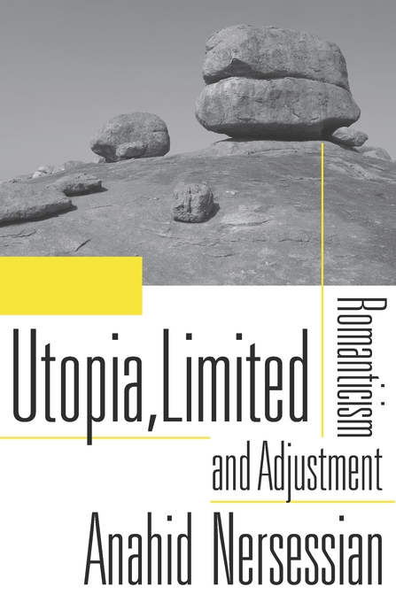 Cover: Utopia, Limited: Romanticism and Adjustment, from Harvard University Press