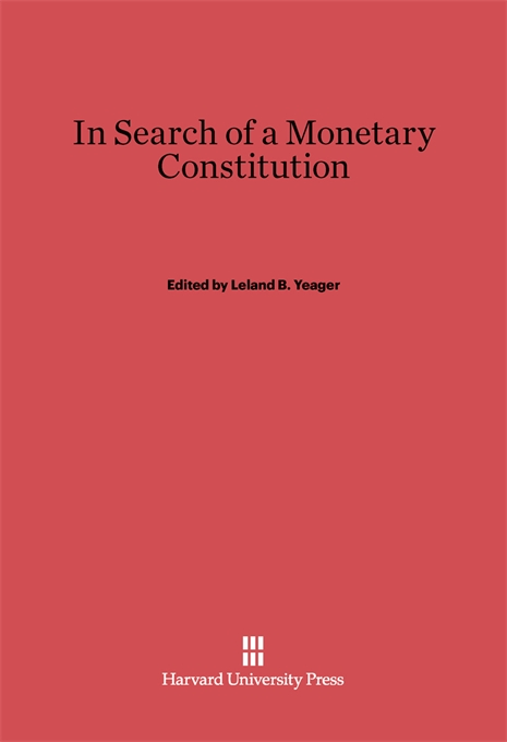 Cover: In Search of a Monetary Constitution, from Harvard University Press