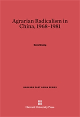 Cover: Agrarian Radicalism in China, 1968–1981