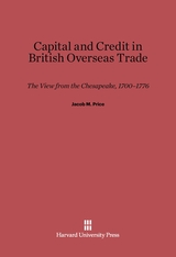 Cover: Capital and Credit in British Overseas Trade: The View from the Chesapeake, 1700–1776