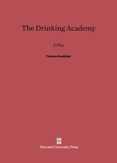 Cover: The Drinking Academy: A Play by Thomas Randolph