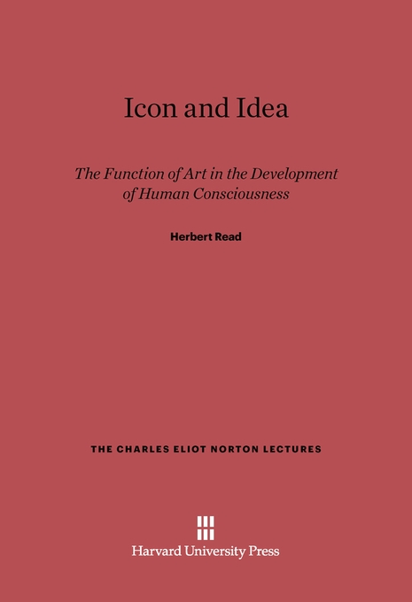 Cover: Icon and Idea: The Function of Art in the Development of Human Consciousness, from Harvard University Press