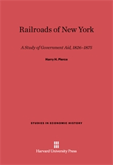 Cover: Railroads of New York: A Study of Government Aid, 1826–1875