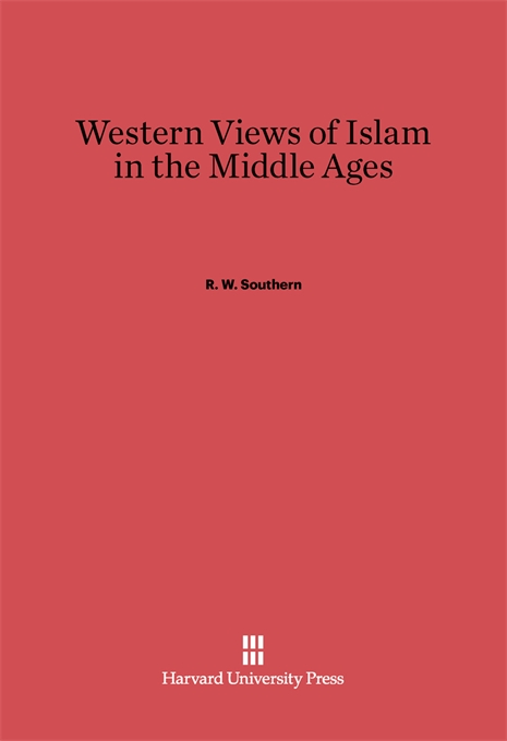 Cover: Western Views of Islam in the Middle Ages, from Harvard University Press