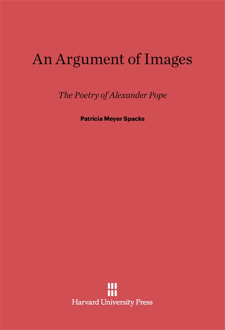 Cover: An Argument of Images: The Poetry of Alexander Pope, from Harvard University Press