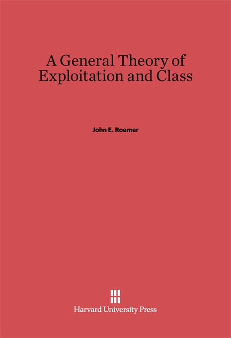 Cover: A General Theory of Exploitation and Class, from Harvard University Press