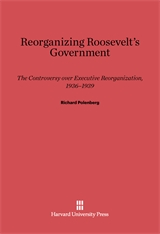 Cover: Reorganizing Roosevelt's Government in E-DITION