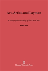 Cover: Art, Artist, and Layman: A Study of the Teaching of the Visual Arts
