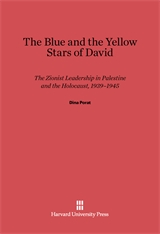 Cover: The Blue and the Yellow Stars of David: The Zionist Leadership in Palestine and the Holocaust, 1939–1945