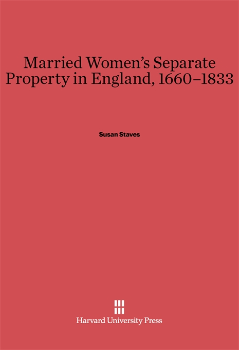 Cover: Married Women's Separate Property in England, 1660–1833, from Harvard University Press