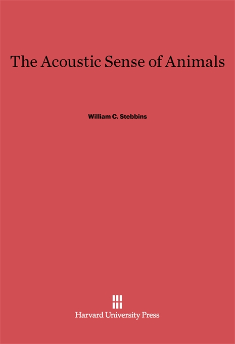 Cover: The Acoustic Sense of Animals, from Harvard University Press