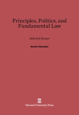 Cover: Principles, Politics, and Fundamental Law: Selected Essays