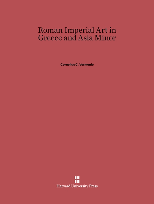Cover: Roman Imperial Art in Greece and Asia Minor, from Harvard University Press
