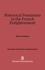 Cover: Historical Pessimism in the French Enlightenment