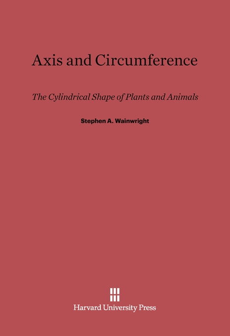 Cover: Axis and Circumference: The Cylindrical Shape of Plants and Animals, from Harvard University Press