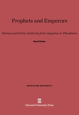 Cover: Prophets and Emperors: Human and Divine Authority from Augustus to Theodosius