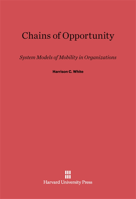 Cover: Chains of Opportunity: System Models of Mobility in Organizations, from Harvard University Press