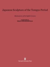 Cover: Japanese Sculpture of the Tempyo Period: Masterpieces of the Eighth Century, One-Volume Edition