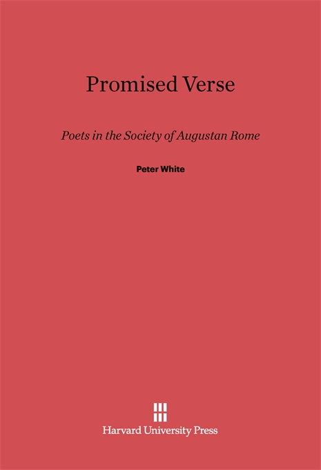 Cover: Promised Verse: Poets in the Society of Augustan Rome, from Harvard University Press