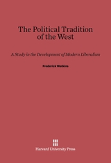 Cover: The Political Tradition of the West: A Study in the Development of Modern Liberalism