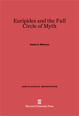 Cover: Euripides and the Full Circle of Myth