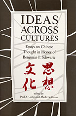Cover: Ideas across Cultures: Essays on Chinese Thought in Honor of Benjamin I. Schwartz