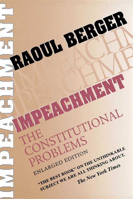 Cover: Impeachment: The Constitutional Problems, Enlarged Edition, from Harvard University Press