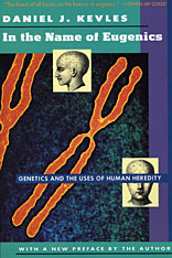Cover: In the Name of Eugenics: Genetics and the Uses of Human Heredity