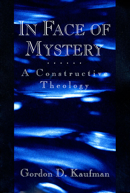 Cover: In Face of Mystery: A Constructive Theology, from Harvard University Press