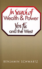 Cover: In Search of Wealth and Power: Yen Fu and the West
