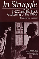 Cover: In Struggle: SNCC and the Black Awakening of the 1960s, With a New Introduction and Epilogue by the Author