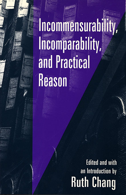 Cover: Incommensurability, Incomparability, and Practical Reason, from Harvard University Press