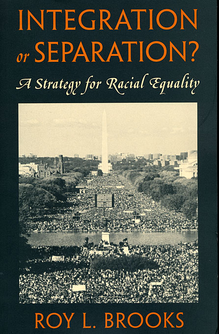 Cover: Integration or Separation?: A Strategy for Racial Equality, from Harvard University Press