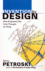 Cover: Invention by Design: How Engineers Get from Thought to Thing