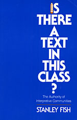 Cover: Is There a Text in This Class?: The Authority of Interpretive Communities