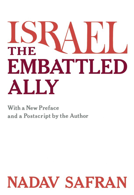 Cover: Israel, the Embattled Ally: With a New Preface and a Postscript by the Author, from Harvard University Press