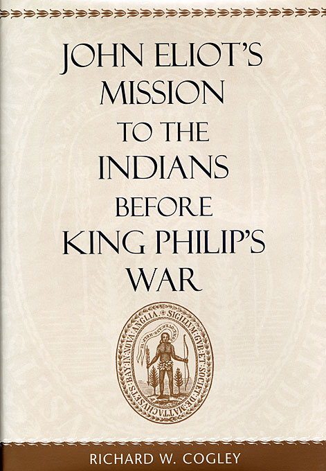 Cover: John Eliot's Mission to the Indians before King Philip's War, from Harvard University Press