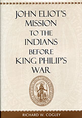 Cover: John Eliot's Mission to the Indians before King Philip's War in HARDCOVER