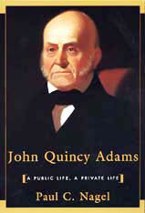 Cover: John Quincy Adams: A Public Life, a Private Life