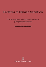 Cover: Patterns of Human Variation: The Demography, Genetics, and Phenetics of Bougainville Islanders