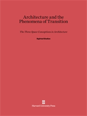Cover: Architecture and the Phenomena of Transition: The Three Space Conceptions in Architecture